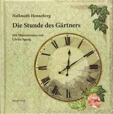 Hellmuth Henneberg: Die Stunde des Gärtners