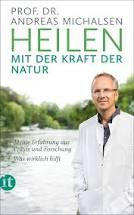 Michalsen: Heilen mit der Kraft der Natur