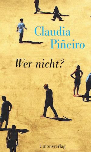 Claudia Pineiro: Wer nicht?