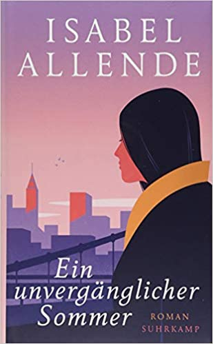 Isabel Allende: Ein unvergänglicher Sommer