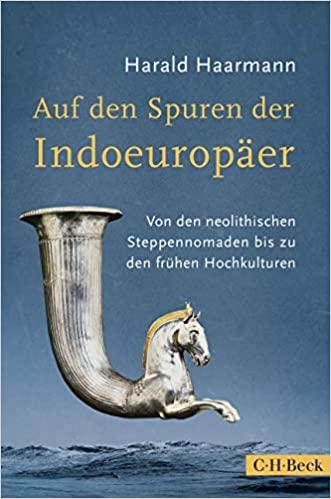 Harald Haarmann: Auf den Spuren der Indoeuropäer