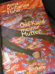 Anna Katharina Hahn: Das Kleid meiner Mutter