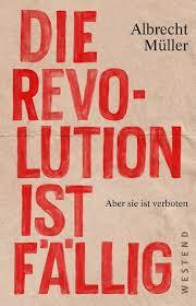 Albrecht Müller: Die Revolution ist fällig