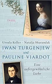 Ursula Keller u. Natalja Sharandak: Iwan Turgenjew und Pauline Viardot