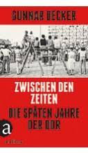 Gunnar Decker: Zwischen den Zeiten