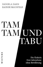 Daniela Dahn/Rainer Mausfeld: Tam Tam und Tabu.