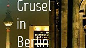 Armin A. Woy: Grusel in Berlin. l