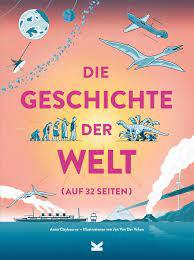 Anna Claybourne: Die Geschichte der Welt (auf 32 Seiten).