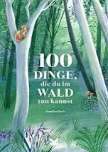 Jennifer Davis: 100 Dinge, die du im Wald tun kannst