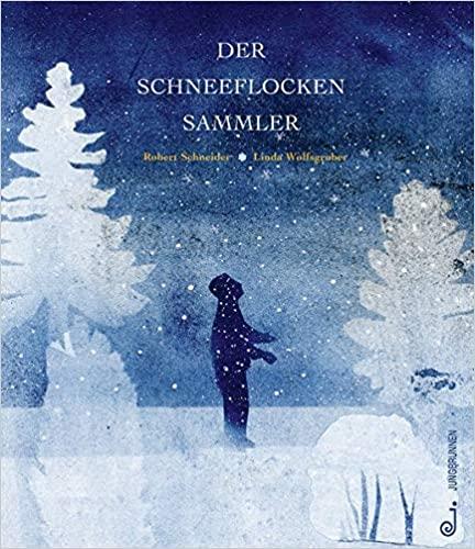 Robert Schneider: Der Schneeflockensammler