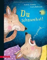 Andrea Schütze/ Laura Bednarski: Du schnarchst!