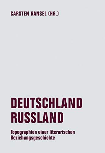 Carsten Gansel: Deutschland Russland