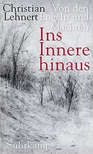 Christian Lehnert: Ins Innere hinaus