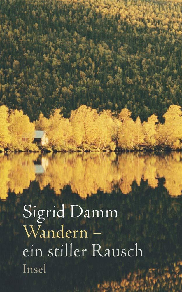 Sigrid Damm: Wandern