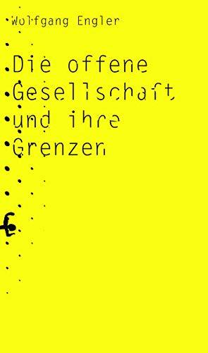Wolfgang Engler: Die offene Gesellschaft und ihre Grenzen