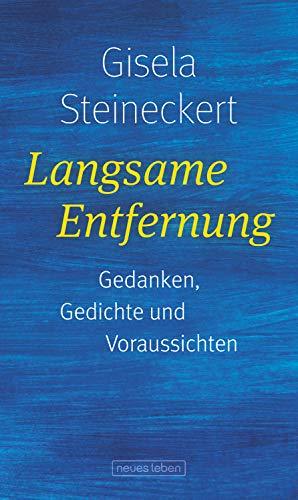 Gisela Steineckert: Langsame Entfernung