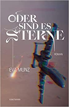 Eva Munz: Oder sind des Sterne