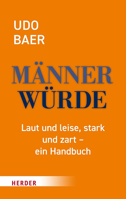 Udo Baer: Männerwürde