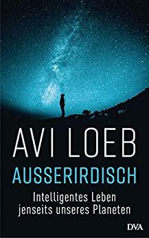 Avi Loeb: Außerirdisch