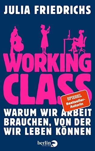 Julia Friedrichs: Working Class