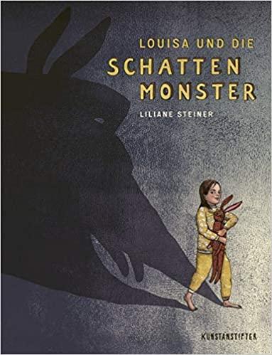 Liliane Steiner: Louisa und die Schattenmonster