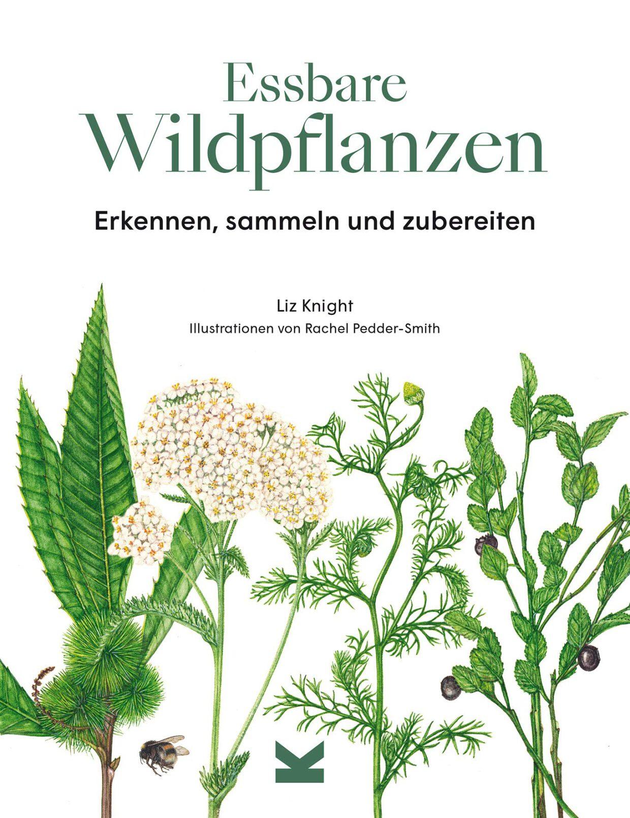 Liz Knight: Essbare Wildpflanzen