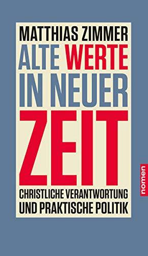 Matthias Zimmer: Alte Werte in neuer Zeit
