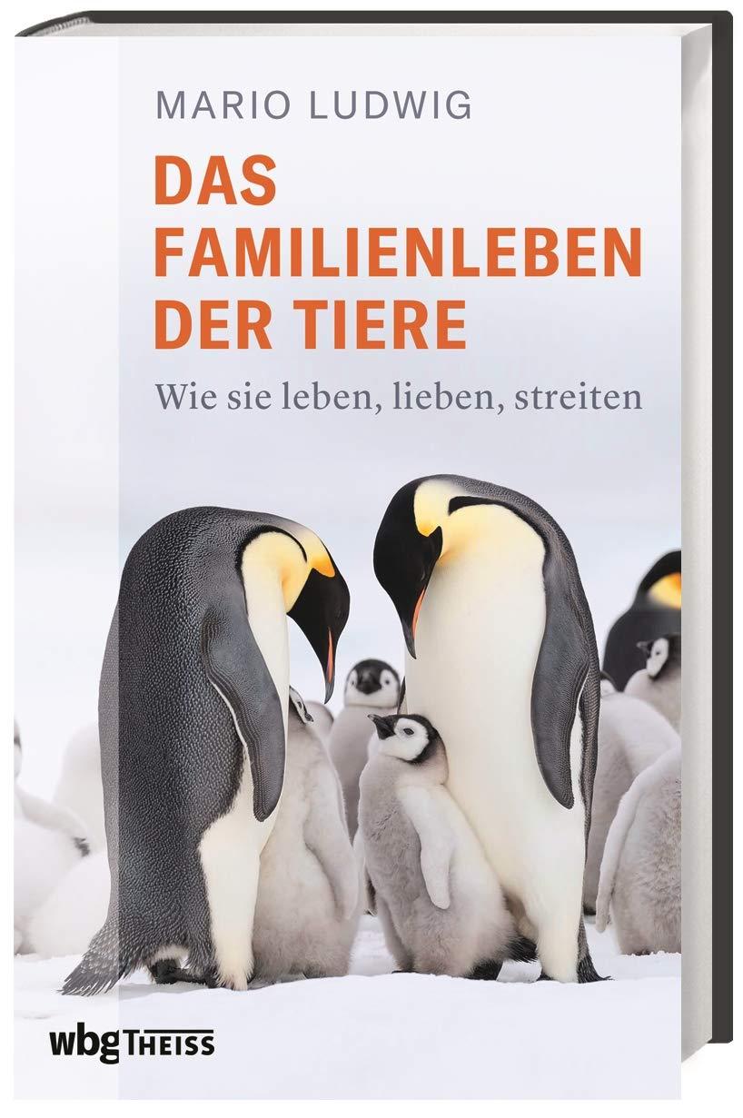 Mario Ludwig: Das Familienleben der Tiere