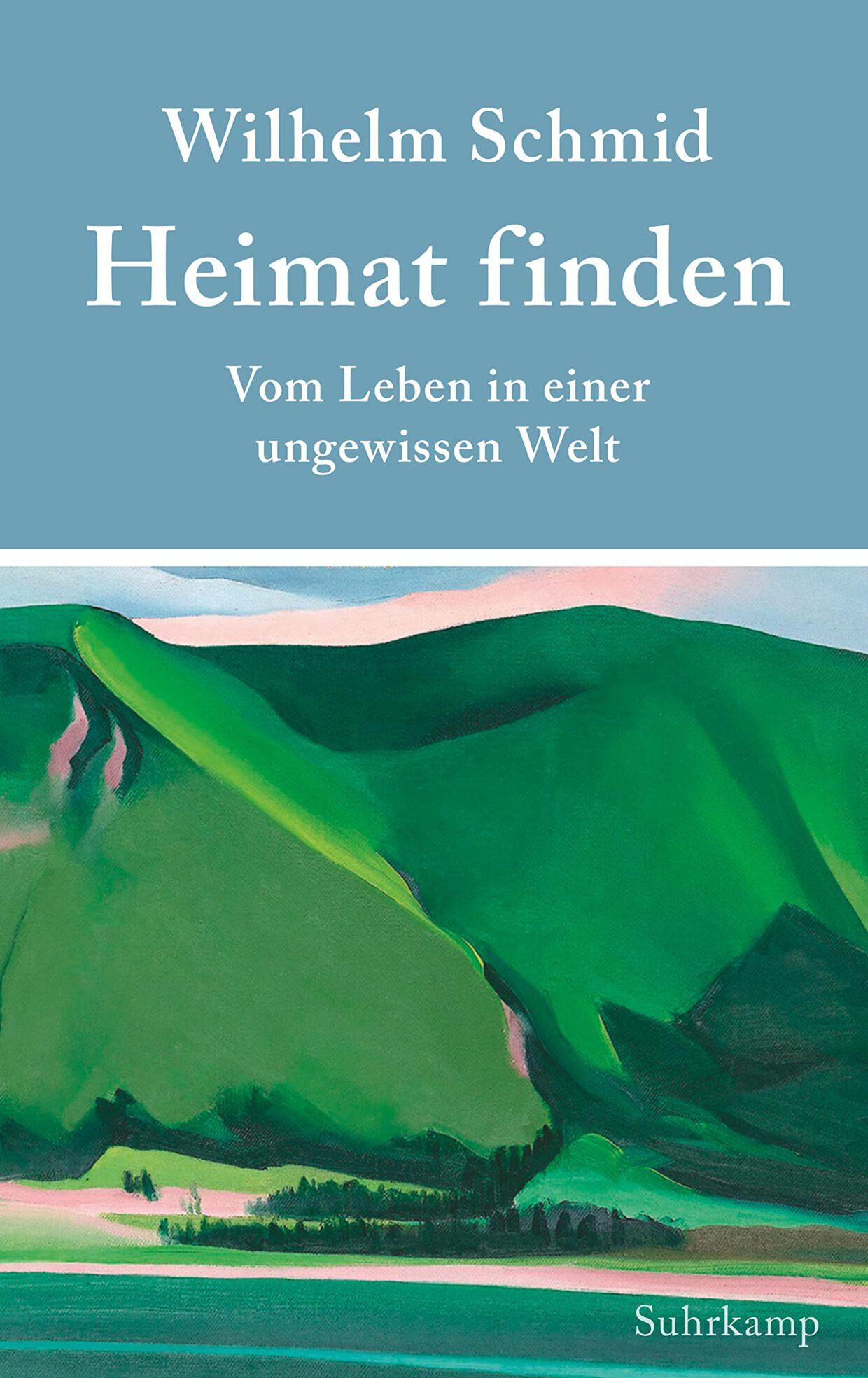 Wilhelm Schmid: Heimat finden