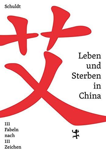 Schuldt: Leben und Sterben in China