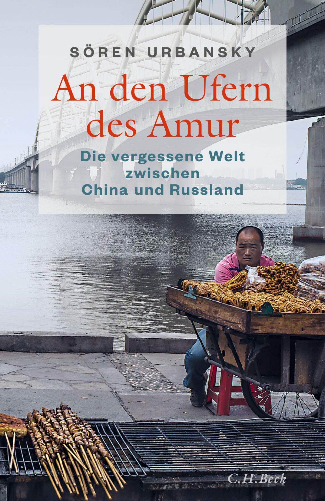 Sören Urbansky: An den Ufern des Amur