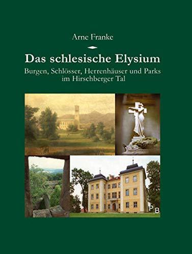 Arne Franke: Das schlesische Elysium