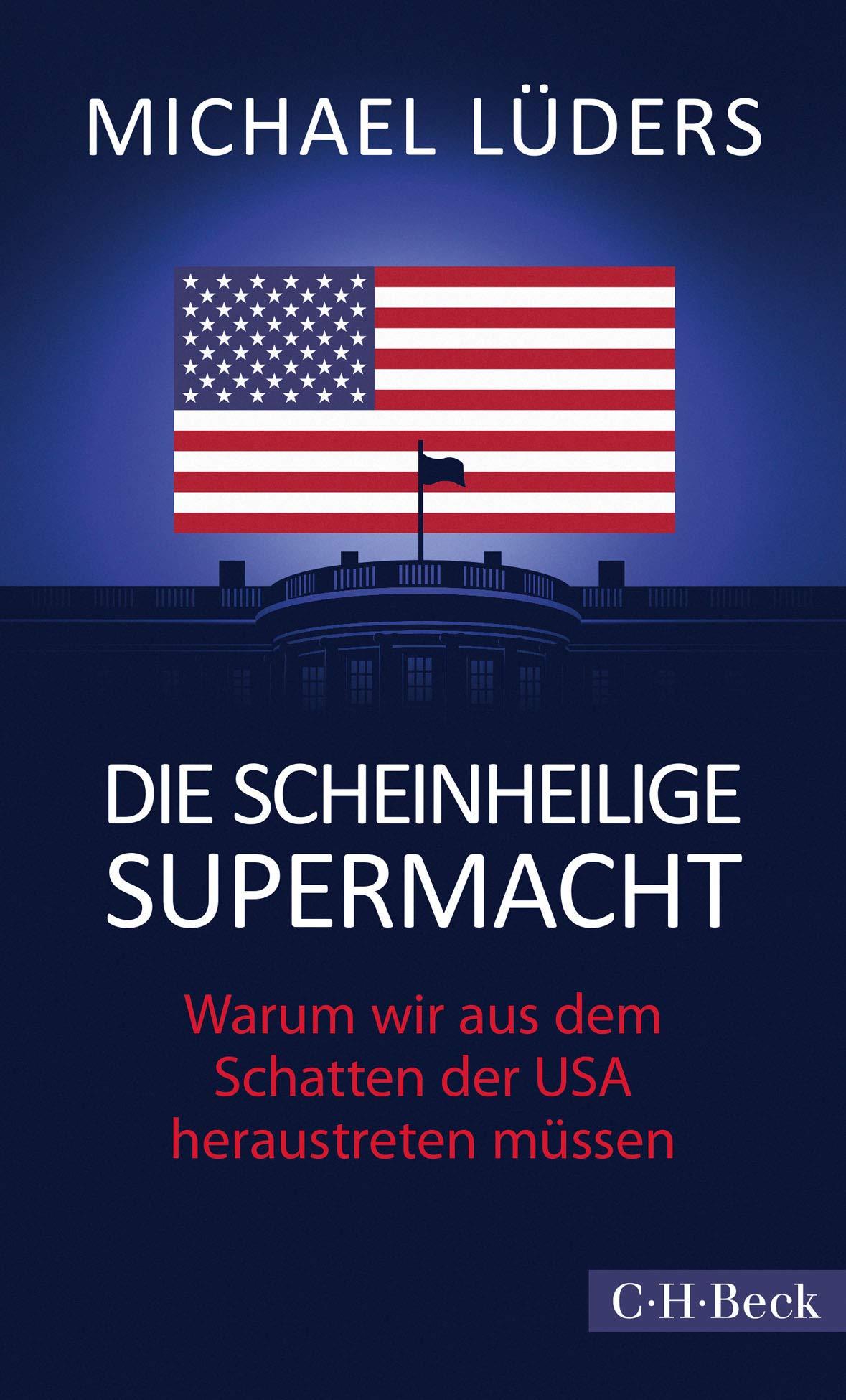 Michael Lüders: Scheinheilige Supermacht