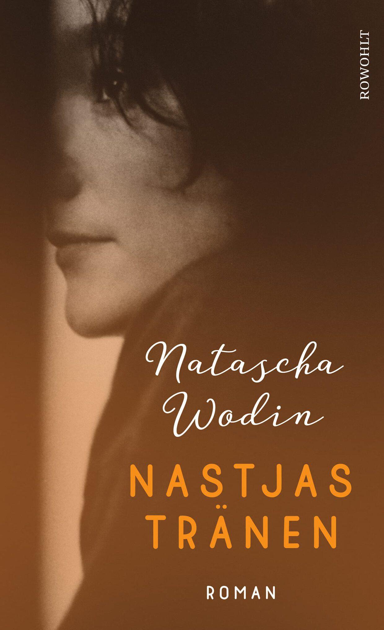 Natascha Wodin: Nastjas Tränen