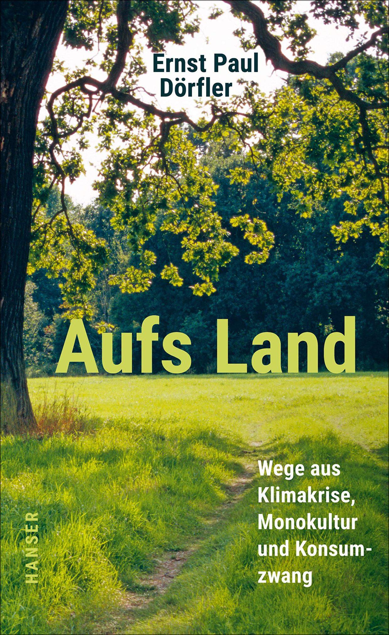 Ernst Paul Dörfler: Aufs Land